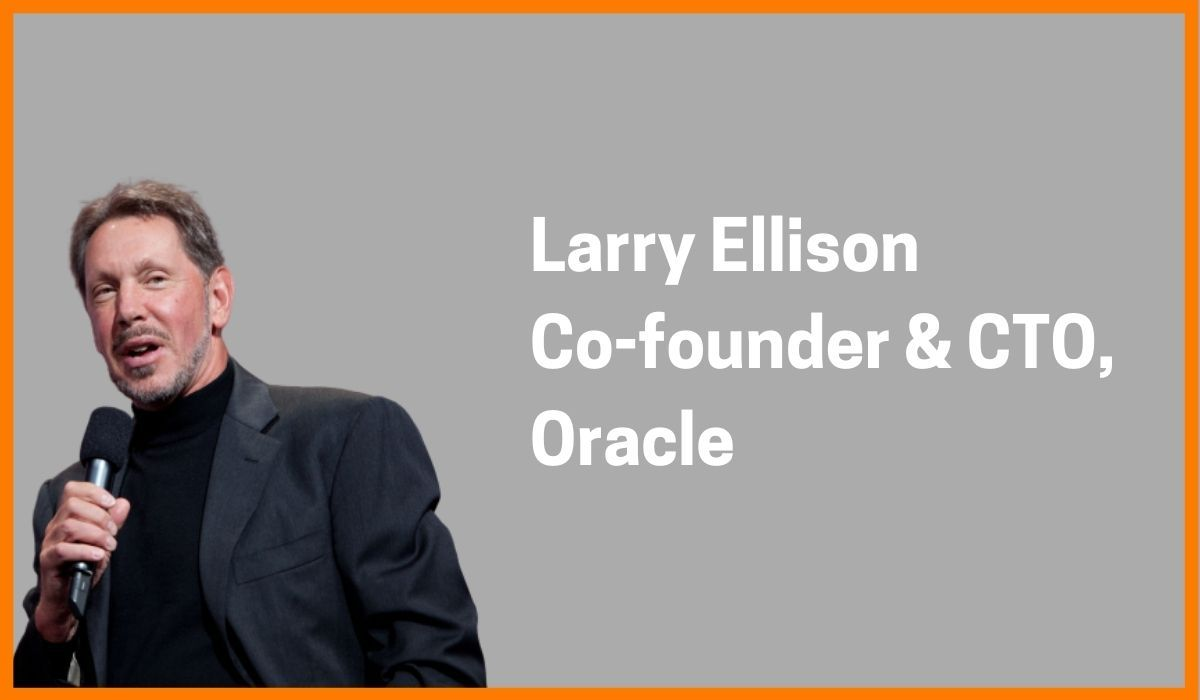 Larry Ellison: Co-founder & CTO at Oracle