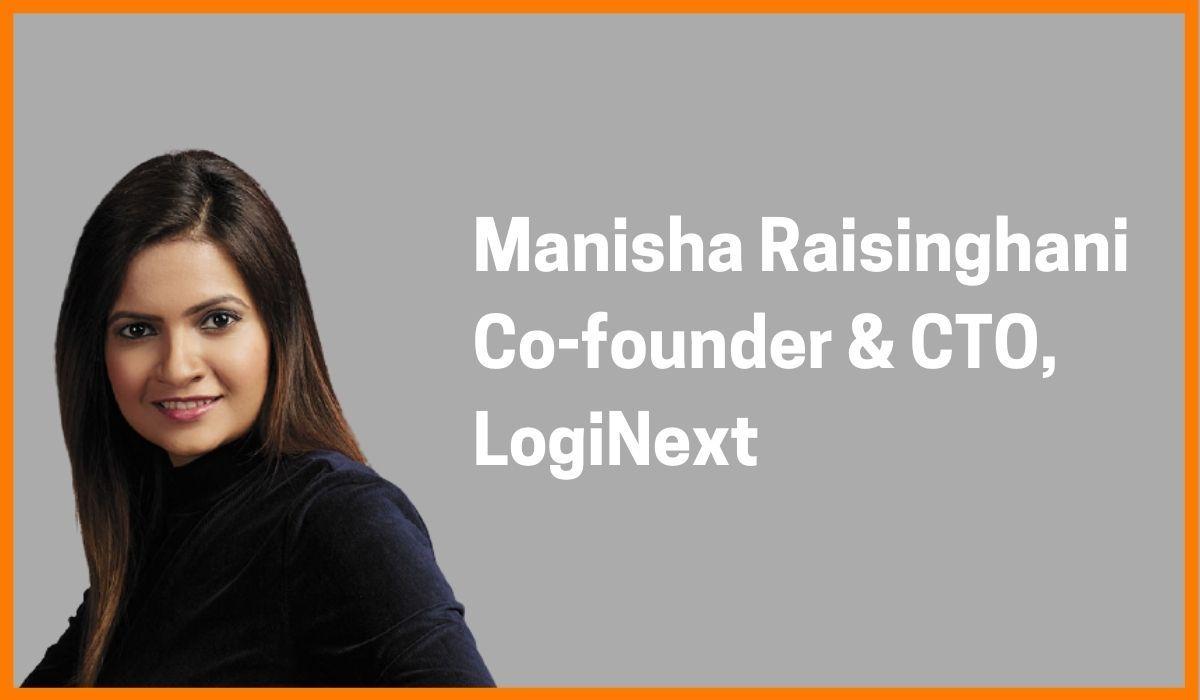 Manisha Raisinghani: Co-founder & CTO at LogiNext