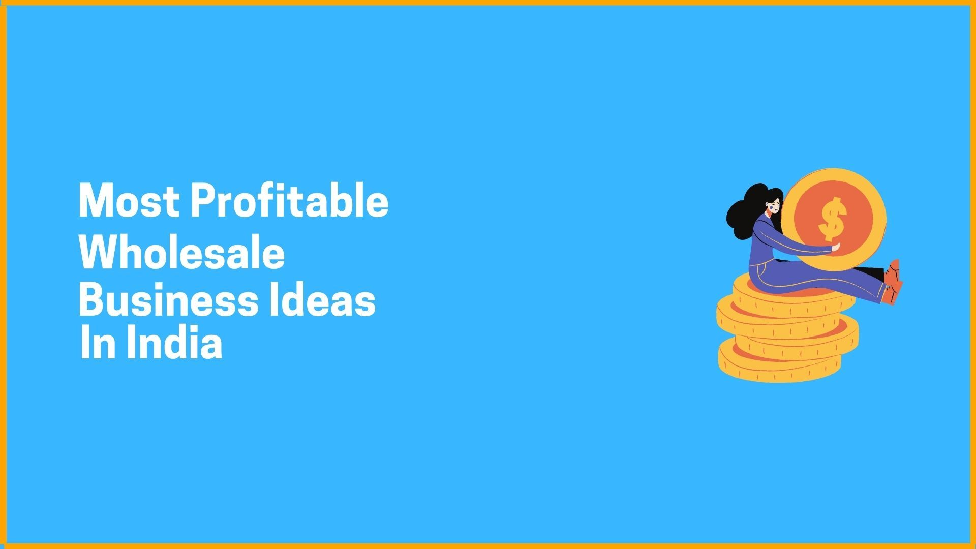 Most Profitable Wholesale Business Ideas In India