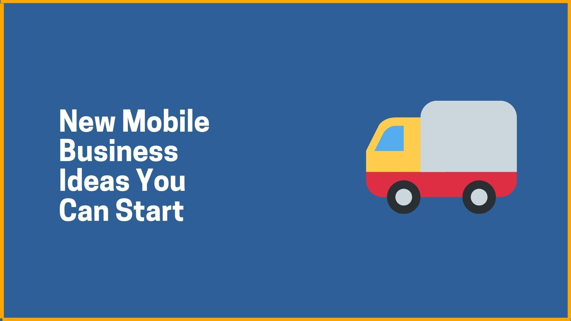 New Mobile Business Ideas You Can Start