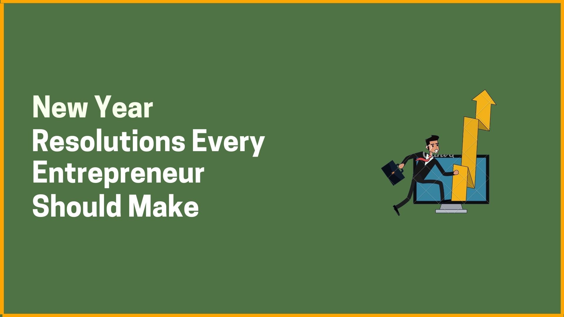 New Year Resolutions Every Entrepreneur Should Make