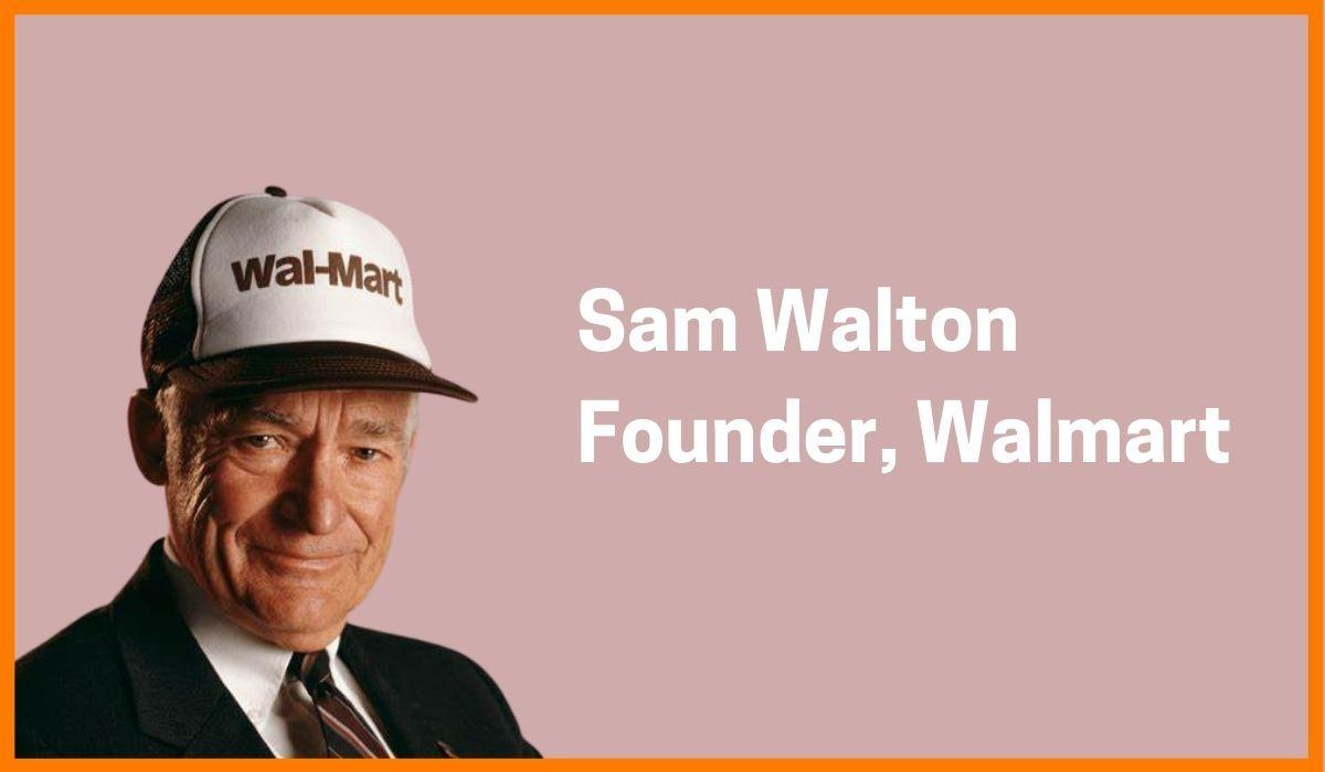 Sam Walton: Founder of Walmart