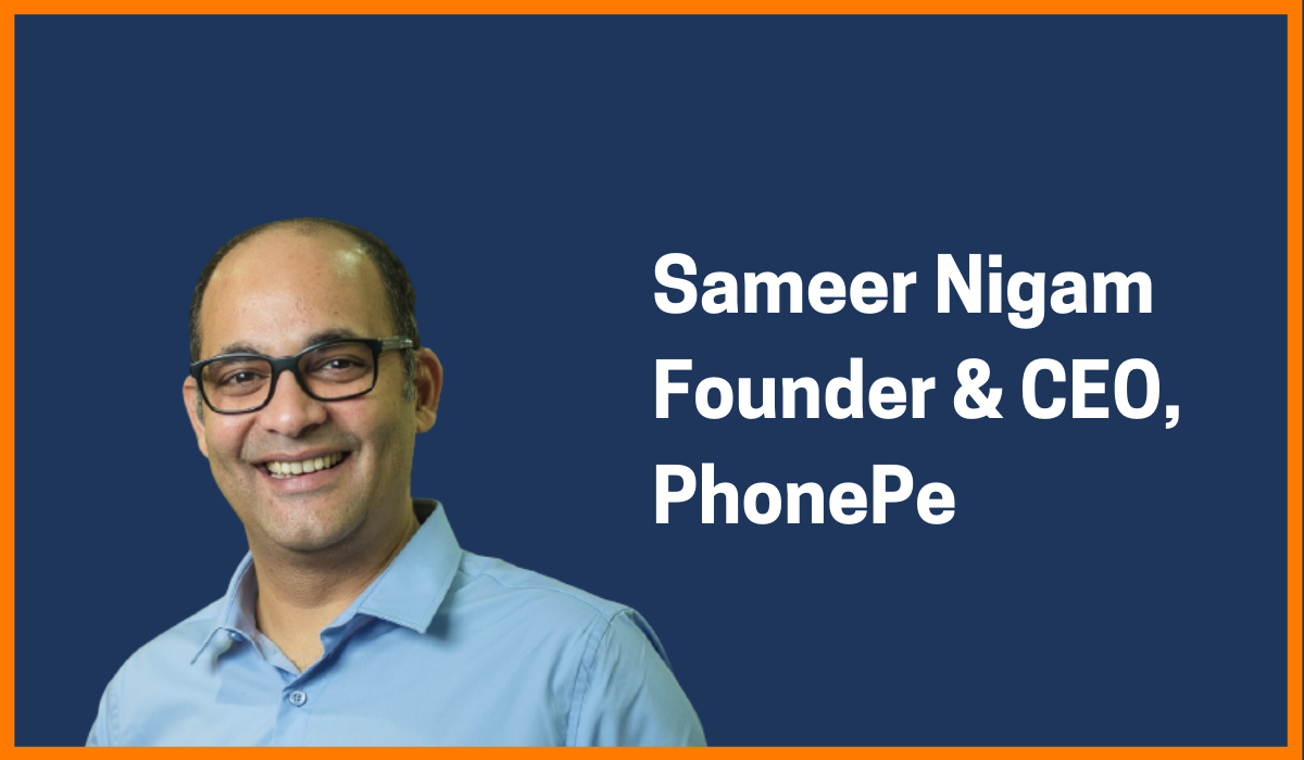 Sameer Nigam: Founder & CEO of PhonePe