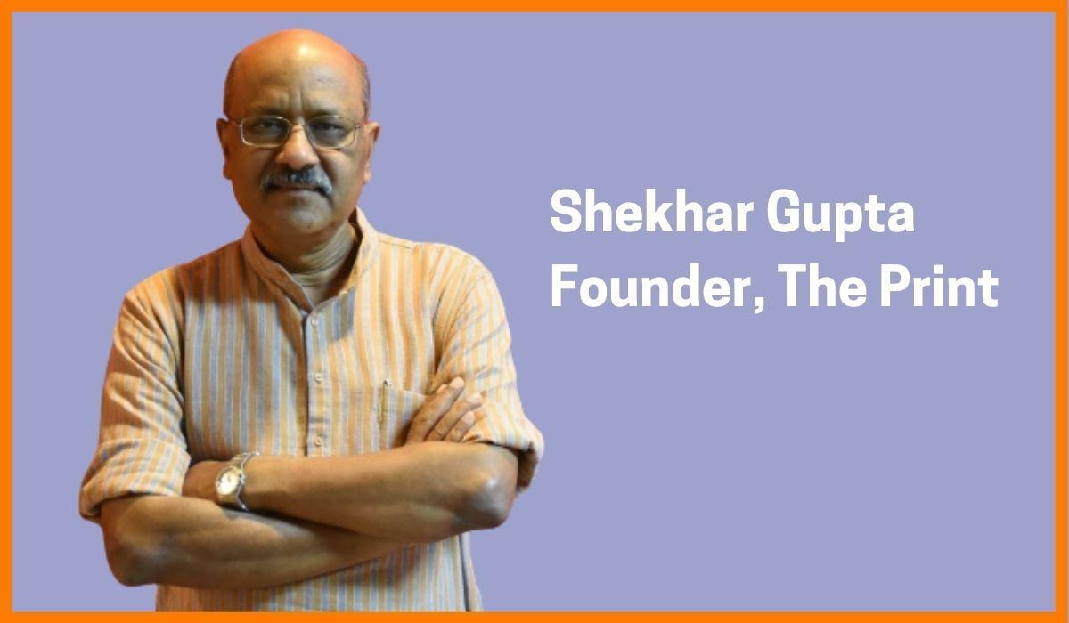 Shekhar Gupta - Padma Bhusan recipient and the founder of  The Print