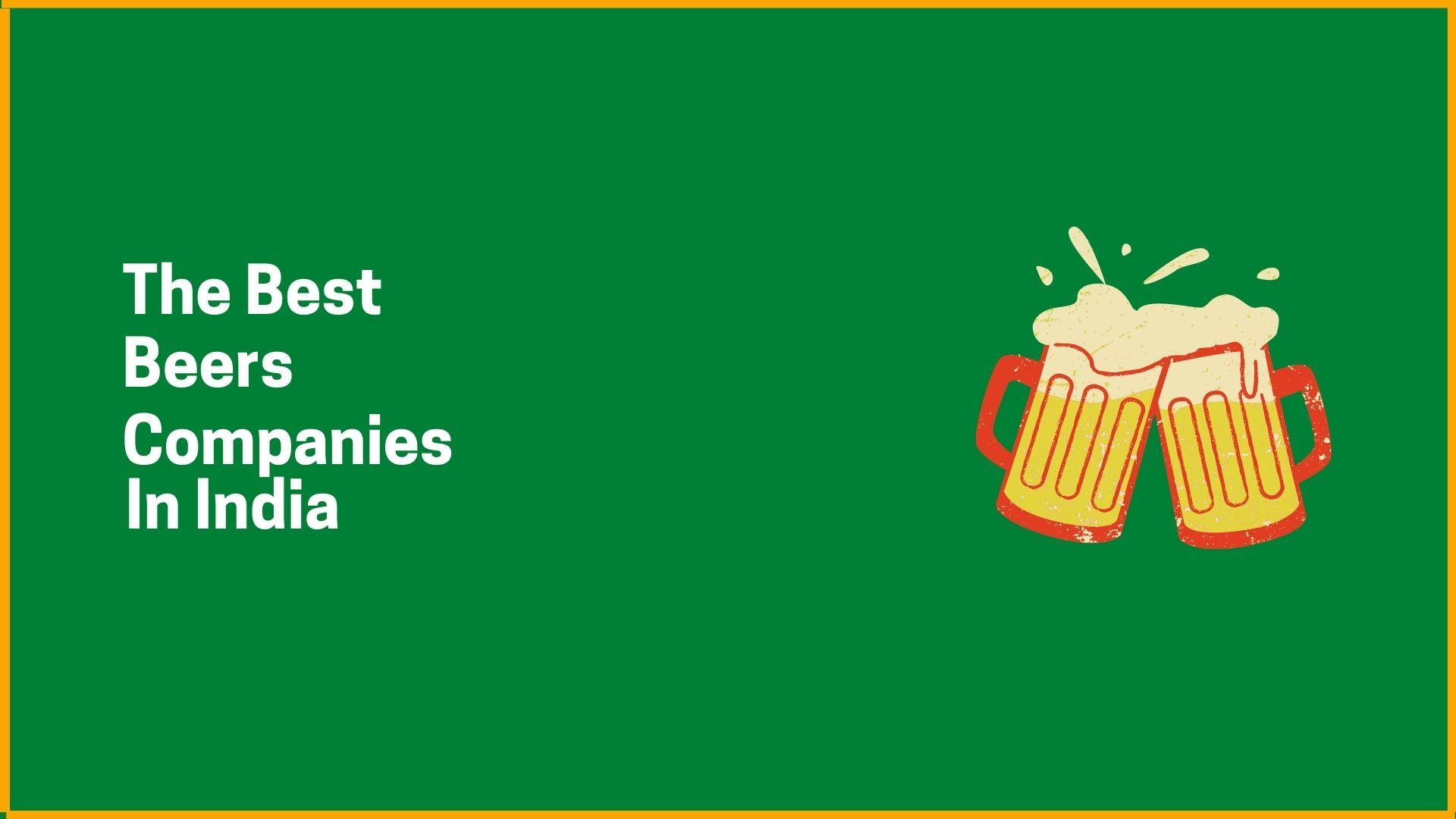 The Best Beers Companies In India