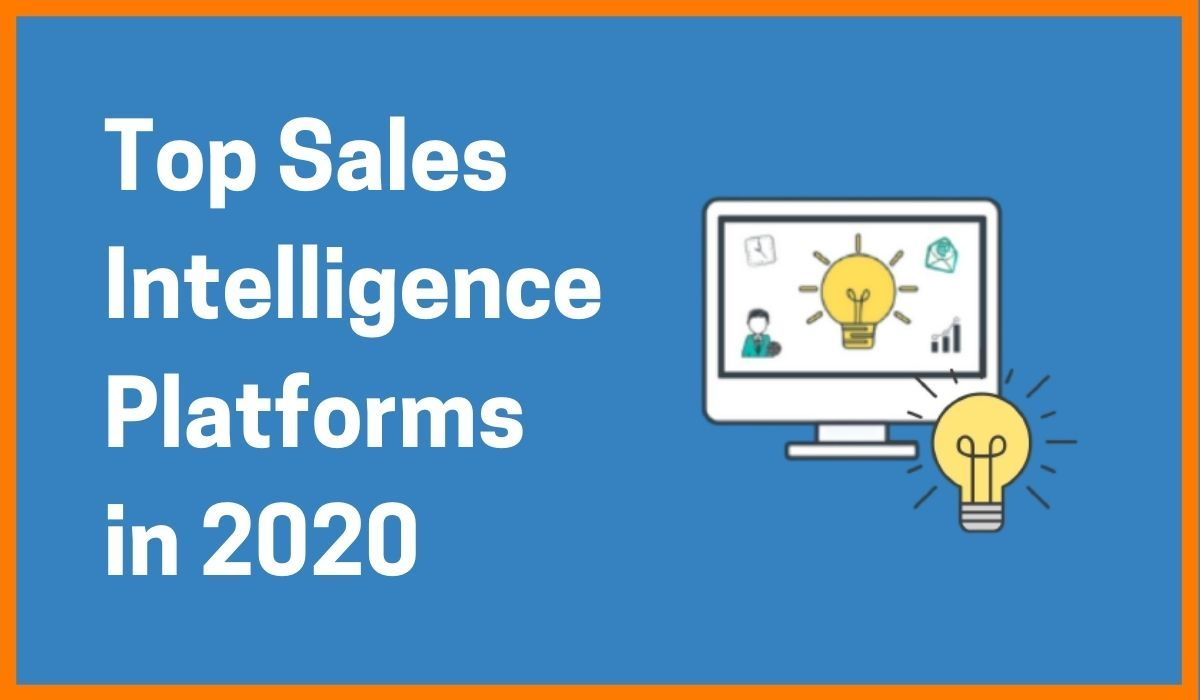 Top Sales Intelligence Software for Prospecting in 2020 | Tools | Platforms | Marketing Solution