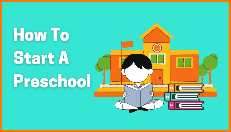 How To Start A Preschool