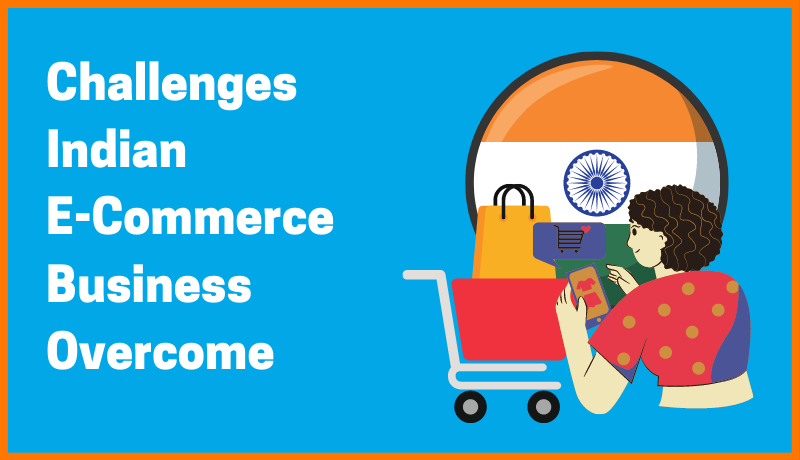 Overcoming Indian E-commerce Business Challenges