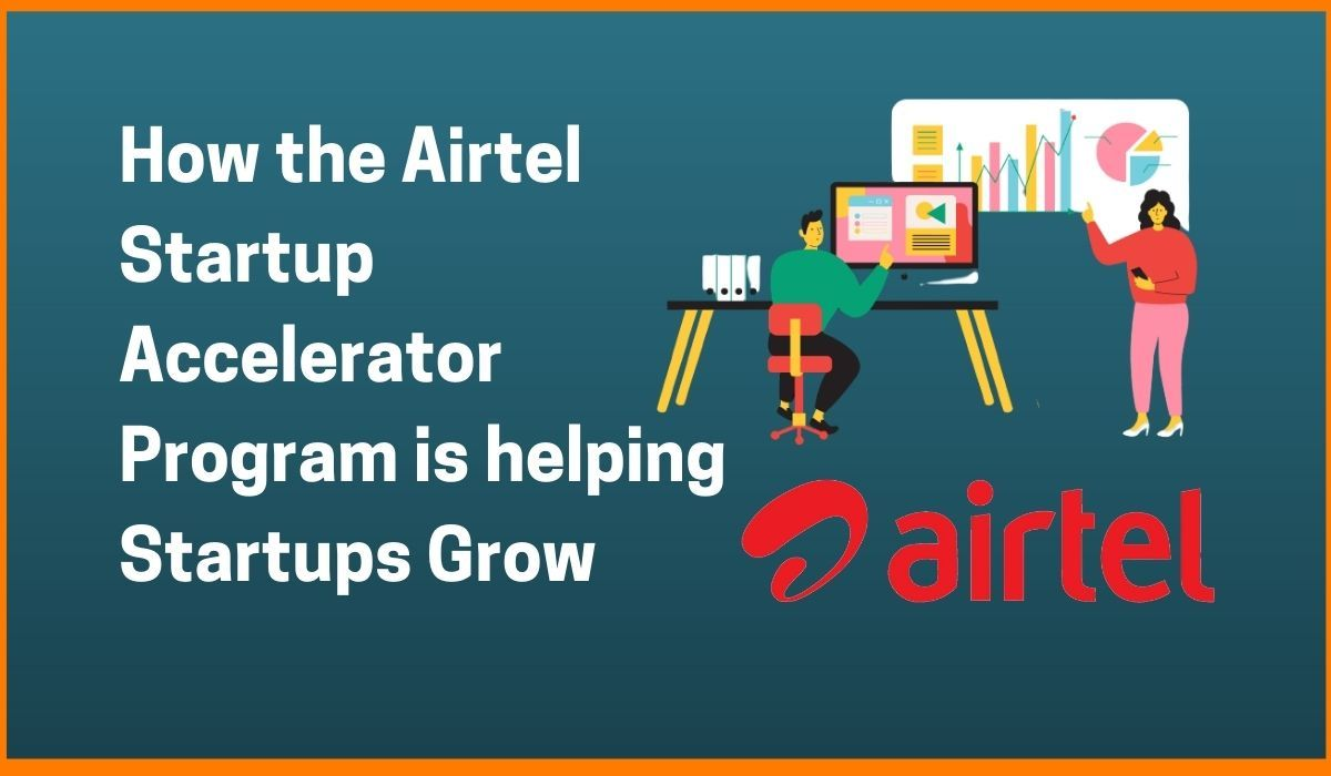 How the Airtel Startup Accelerator Program is helping Startups Grow