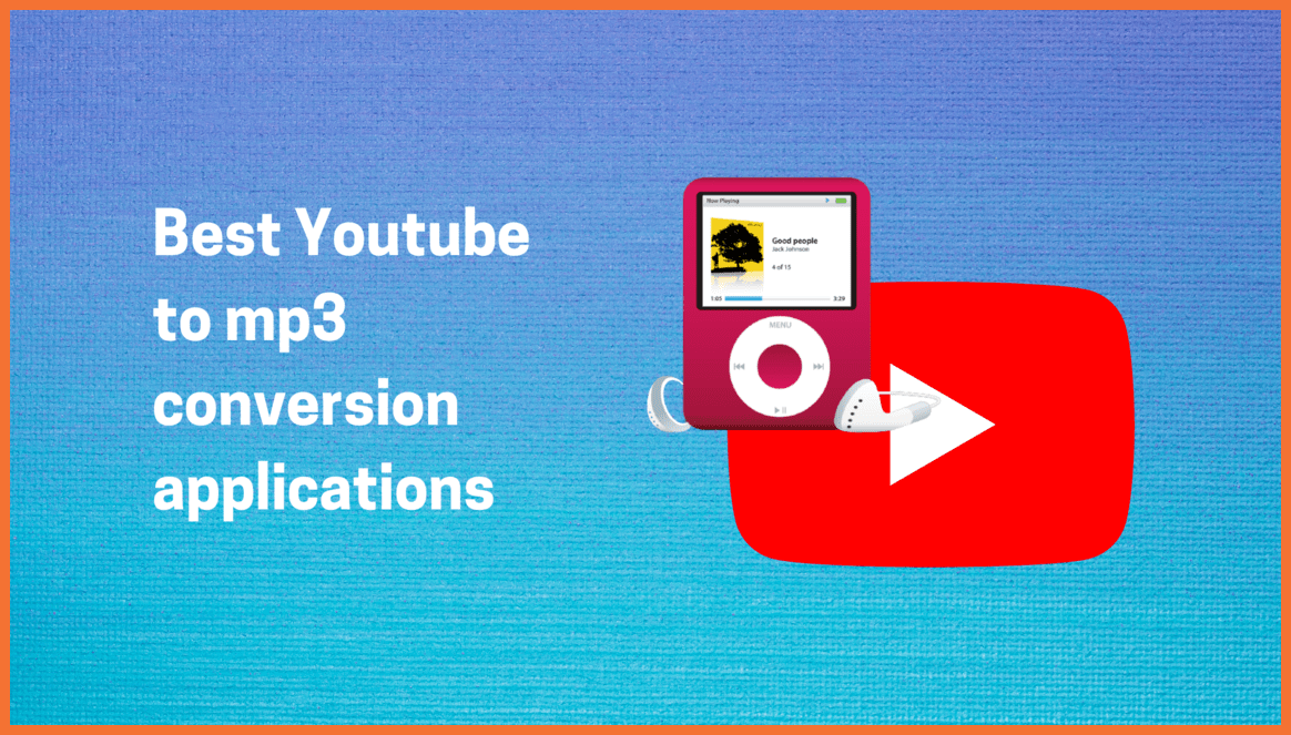 Best YouTube to mp3 Conversion Applications