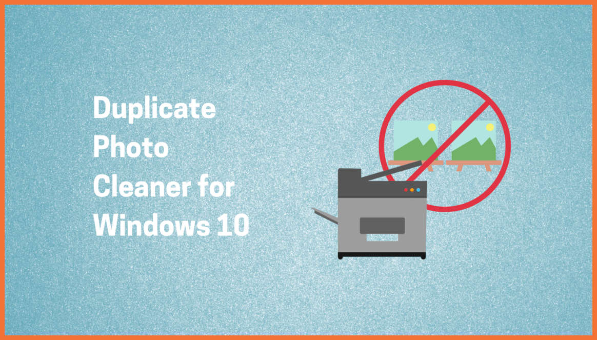 Best Duplicate Photo Cleaner for Windows 10
