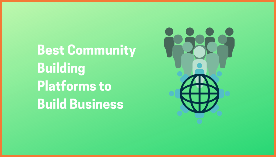 Best Community Building Platforms to Build Business
