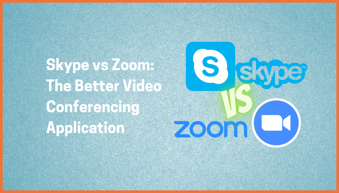 Skype vs Zoom: The Better Video Conferencing Application