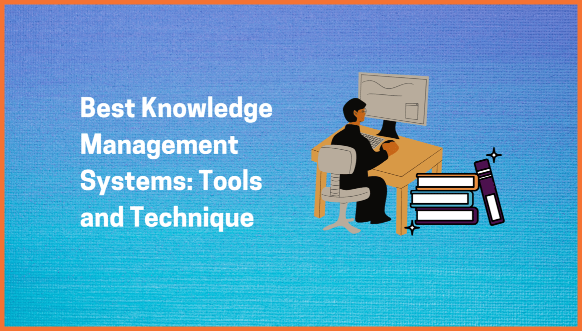 Best Knowledge Management Systems, Tools and Technique