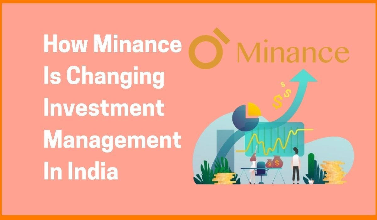 How Minance Is Changing Investment Management In India
