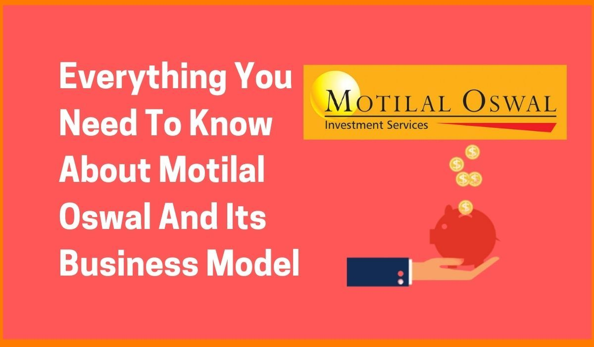 Everything You Need To Know About Motilal Oswal And Its Business Model