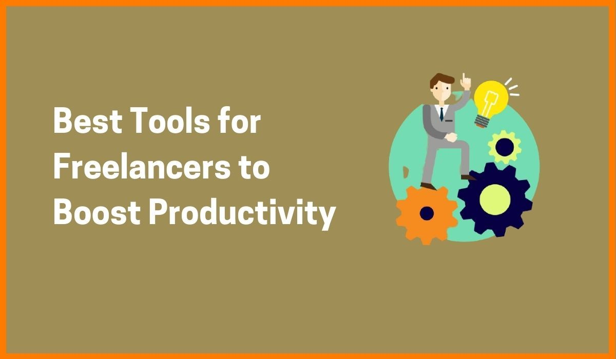 Best Tools for Freelancers to Boost Productivity