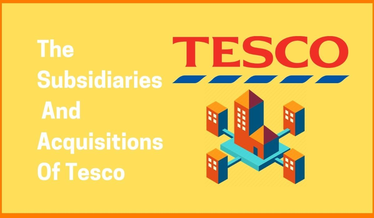 List of Tesco Subsidiaries And Acquisitions
