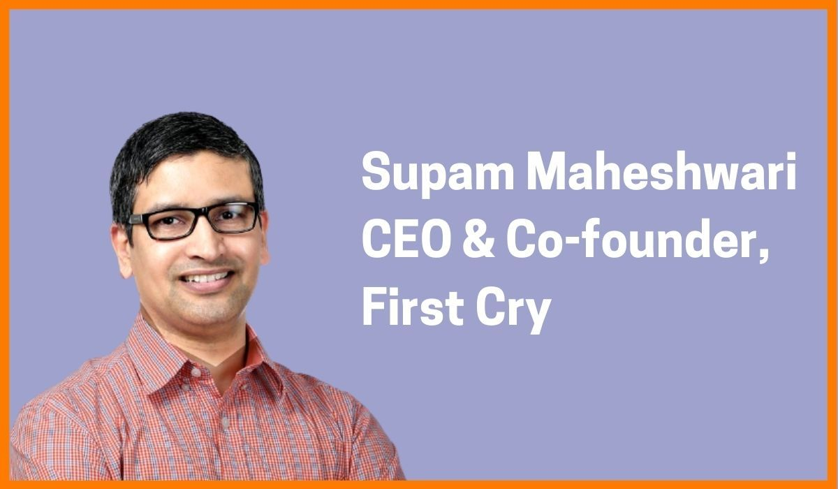 Supam Maheshwari: CEO & Co-founder at First Cry