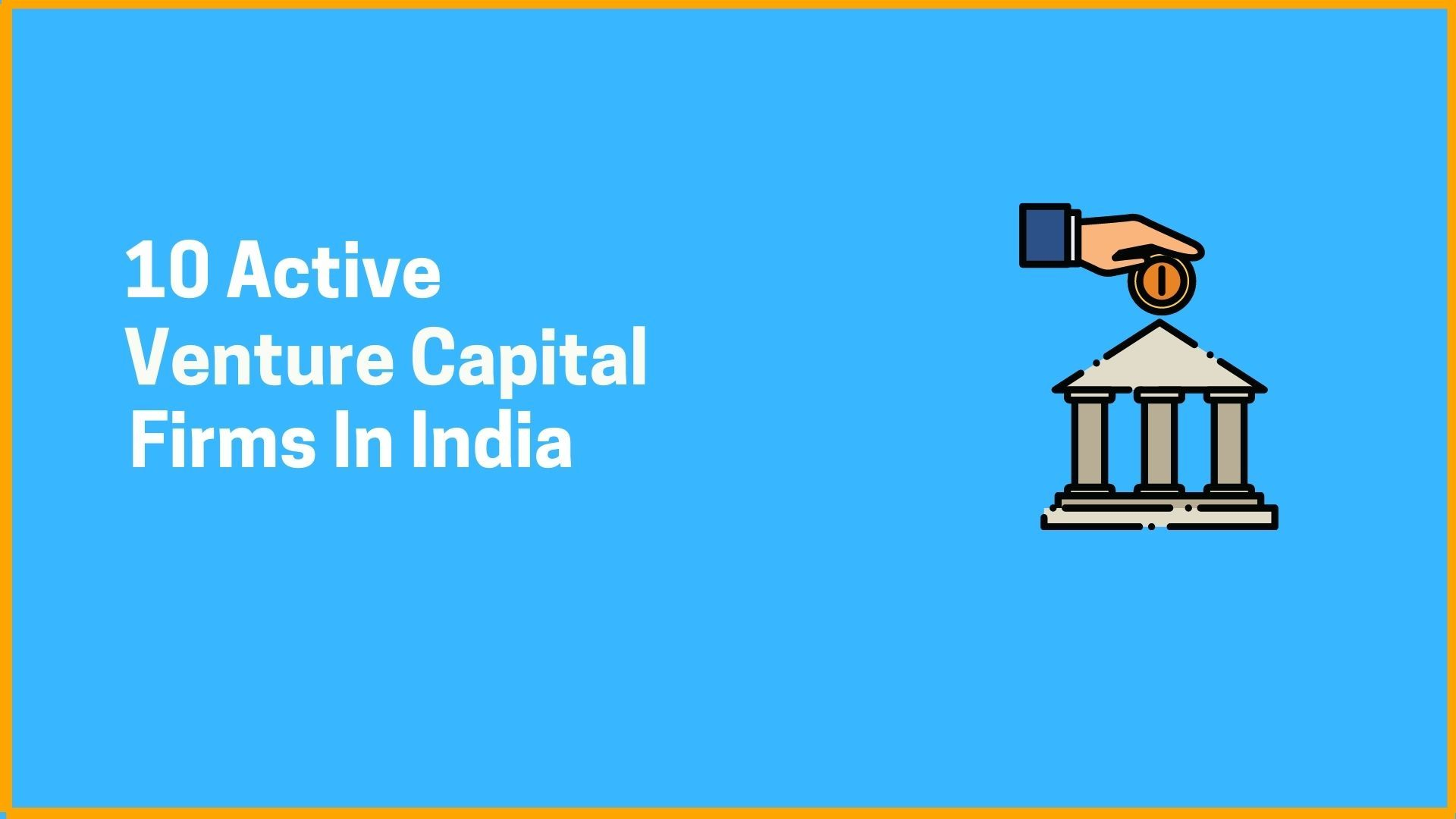 10 Active Venture Capital Firms In India