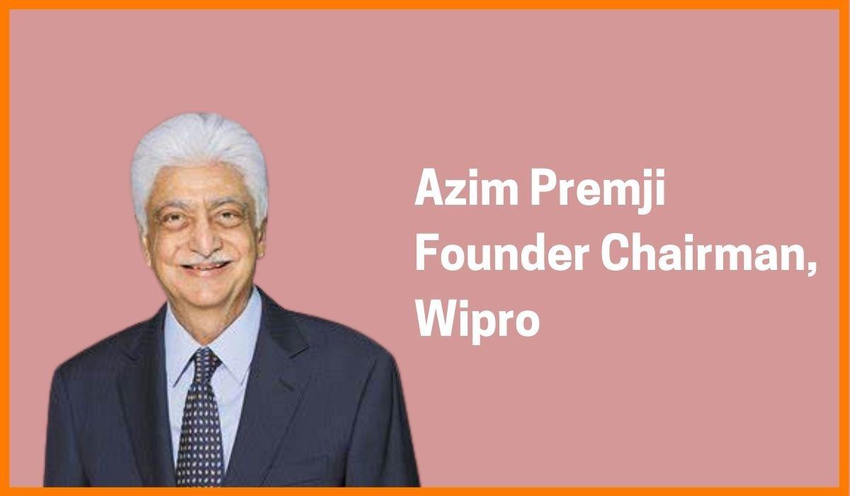 Azim Premji: Founder Chairman of Wipro