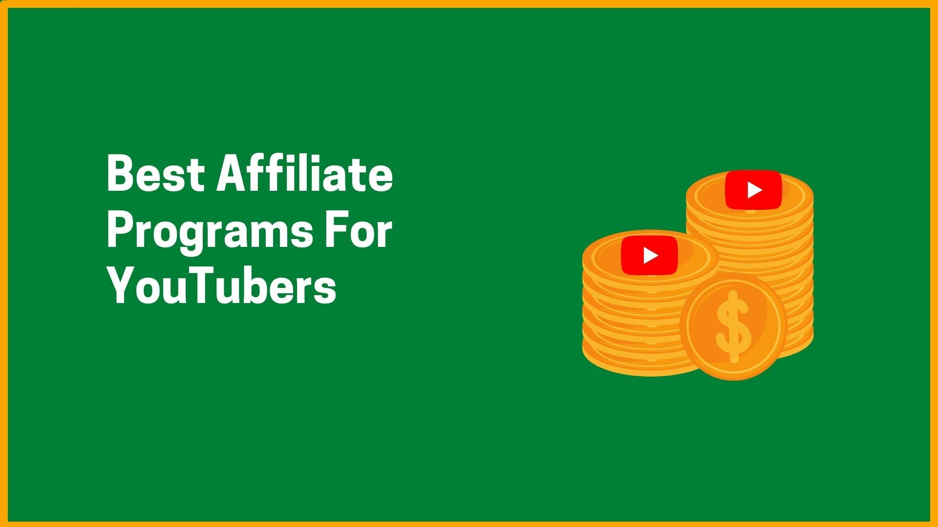 10 Best Affiliate Programs for YouTubers to Make Money in 2021