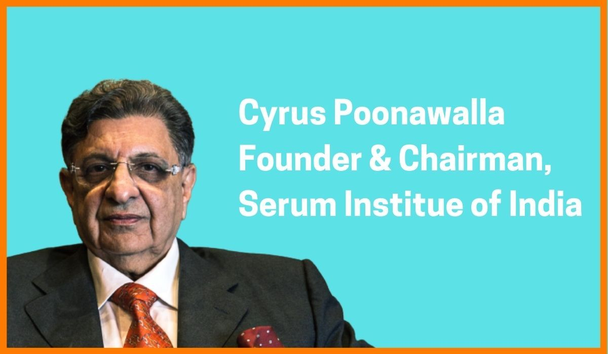 Cyrus Poonawalla: Founder of Serum Institute of India