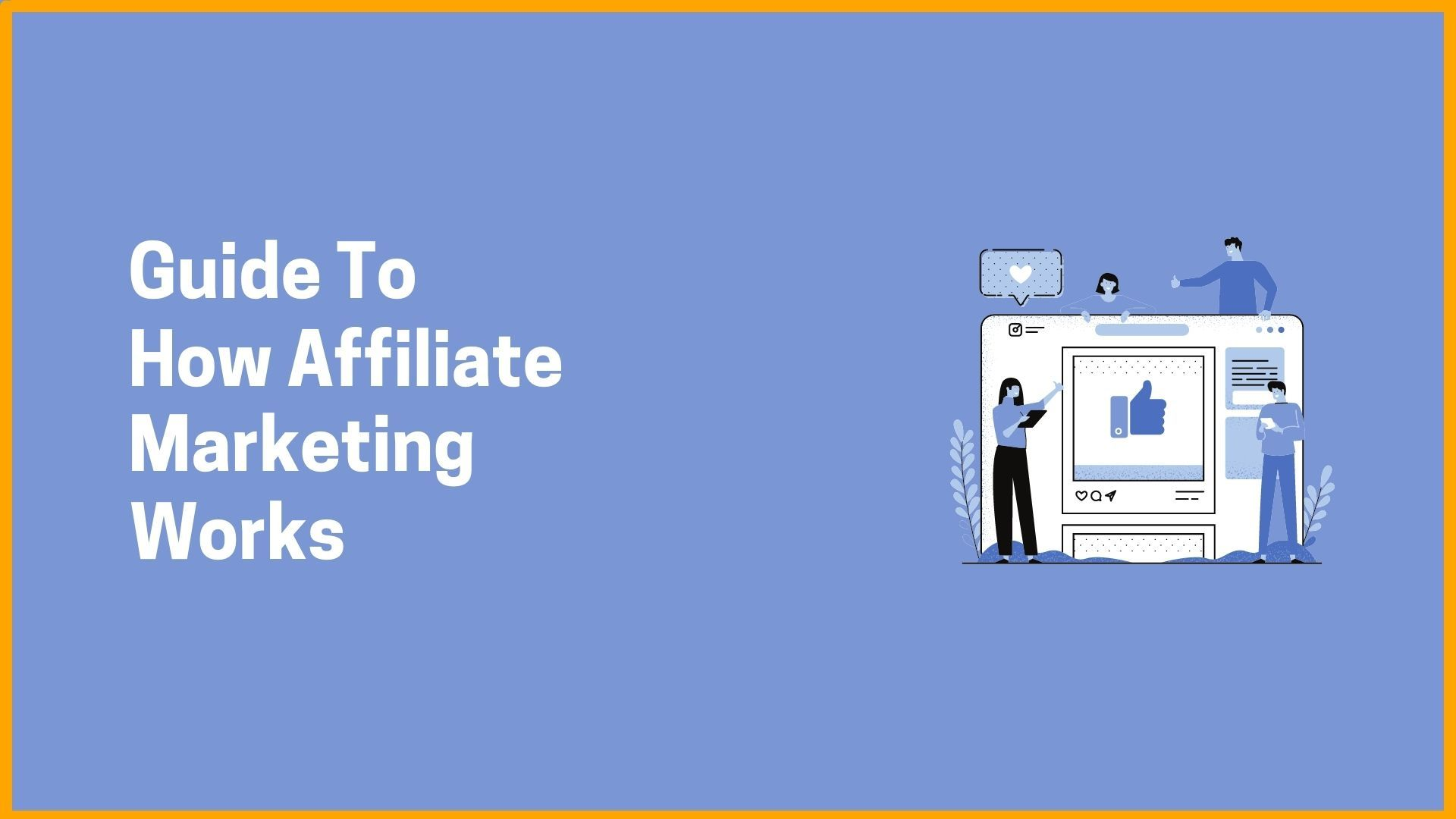 Guide To How Affiliate Marketing Works