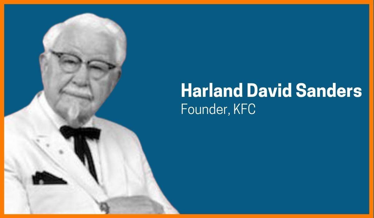 Colonel Harland David Sanders: Nobody Does Chicken Like KFC