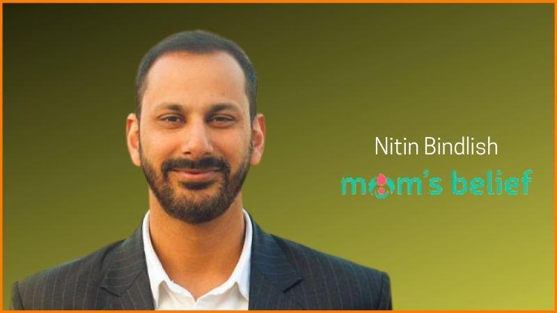 Nitin Bindlish is Founder of Mom's Belief
