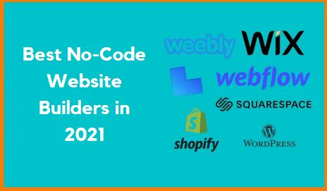 Best No Code Website Builders in 2021 | Build Websites Without Code