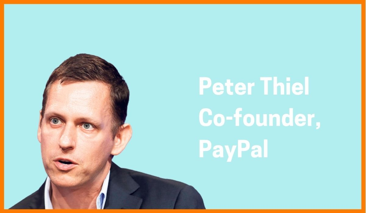 Peter Thiel: Co-founder & Former CEO of PayPal