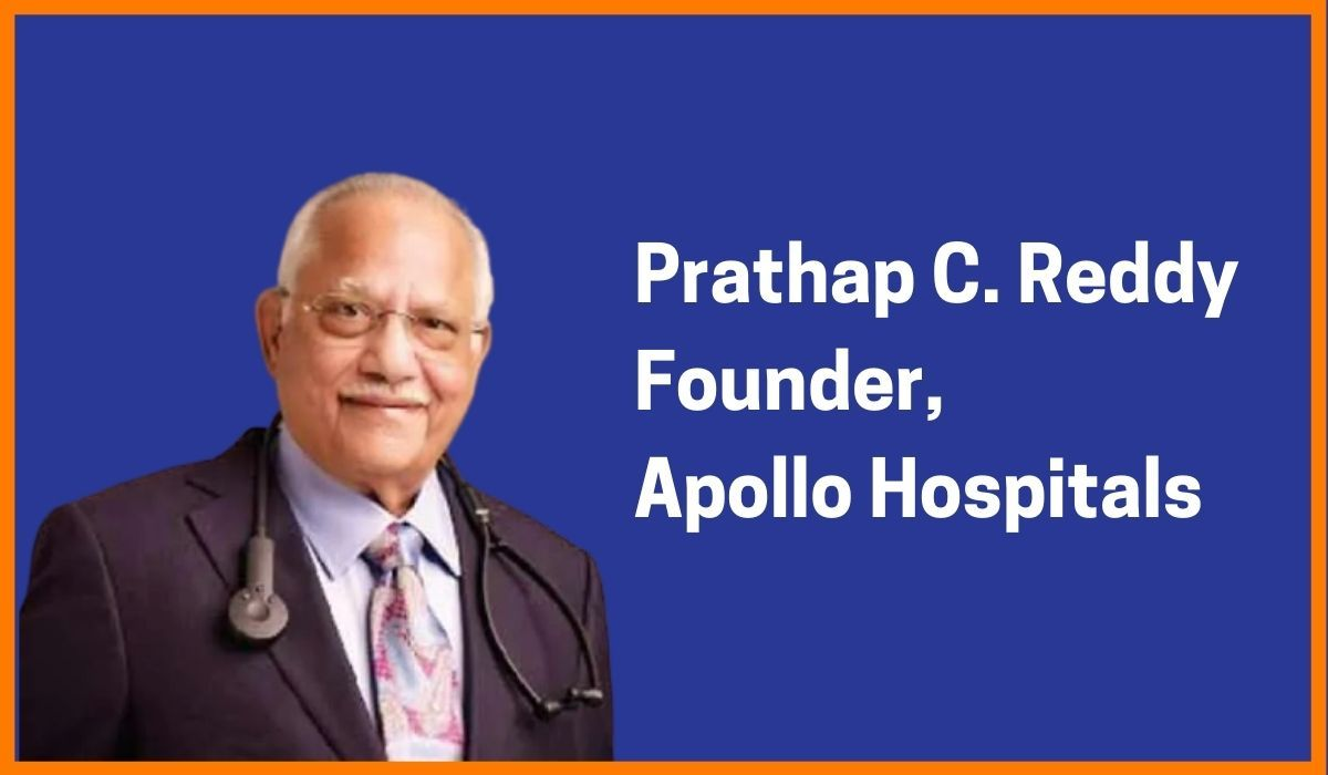 Prathap C. Reddy: Founder Chairman of Apollo Hospitals