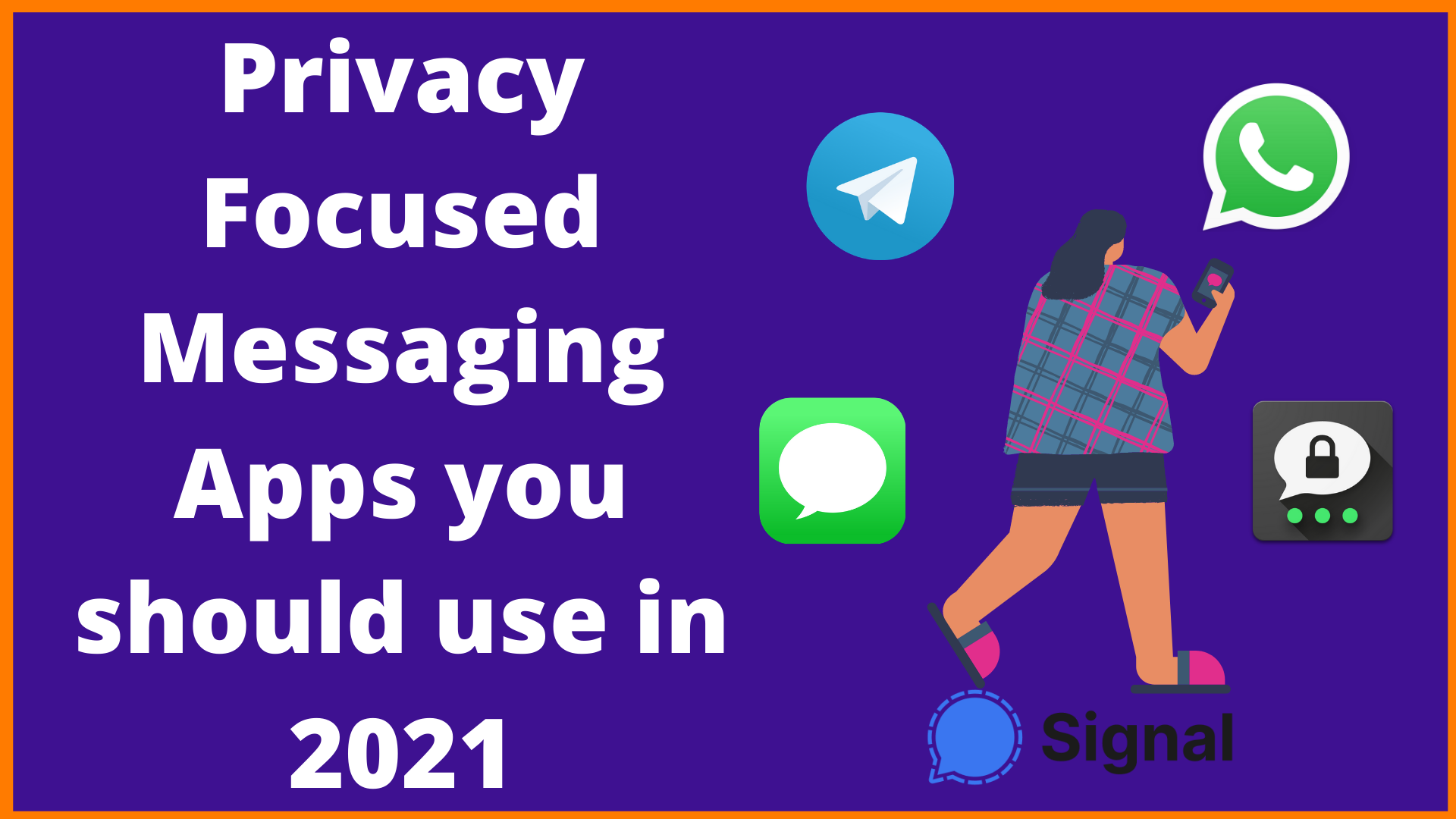 Privacy Focused Messaging Apps you should use in 2021