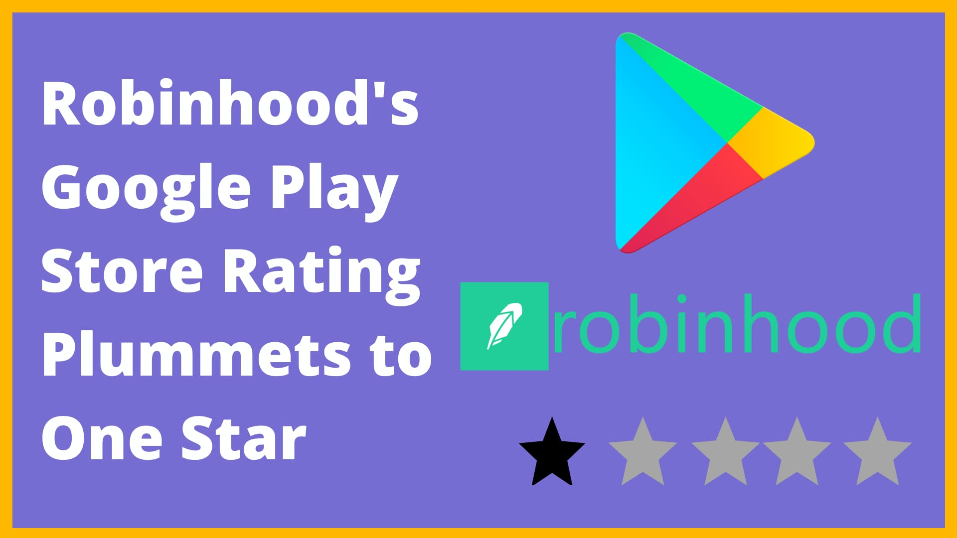 Why Robinhood's Rating is Down To One Star on Play Store