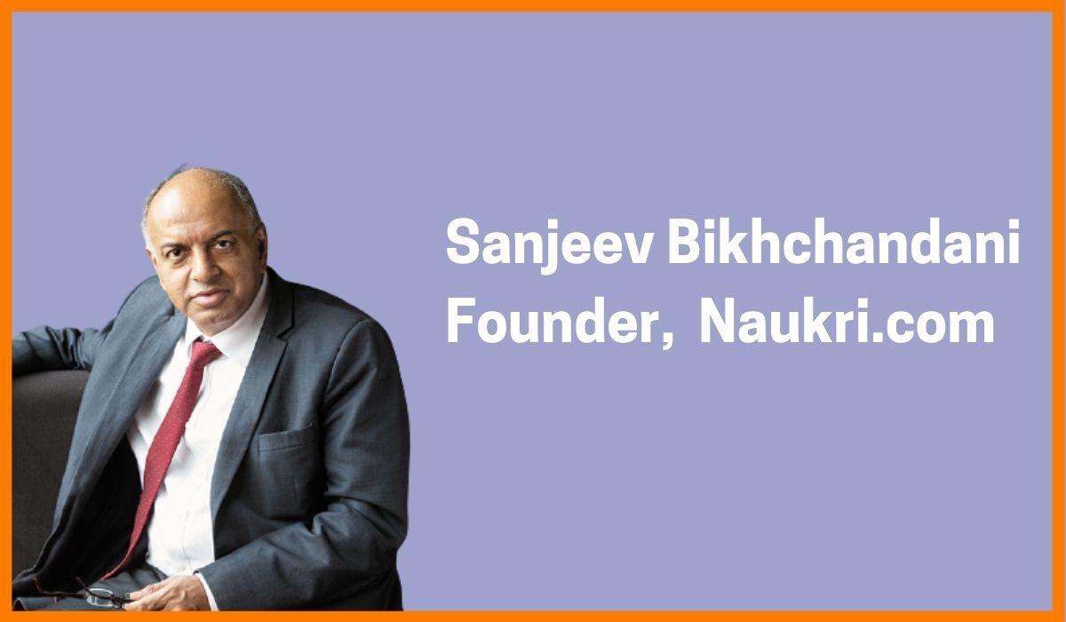 Sanjeev Bikhchandani: Founder of Naukri.com