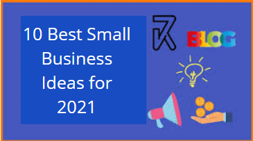 Top 10 Small Business Ideas To Pursue In 2021