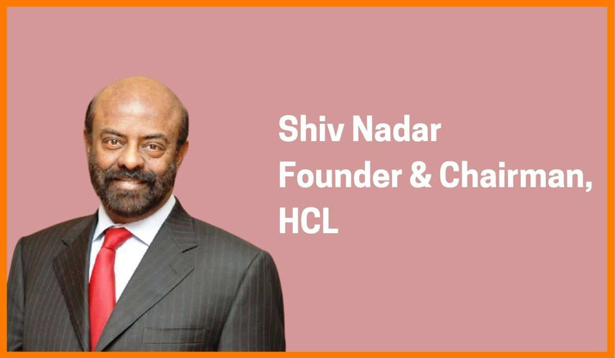Shiv Nadar: Founder & Chairman of HCL