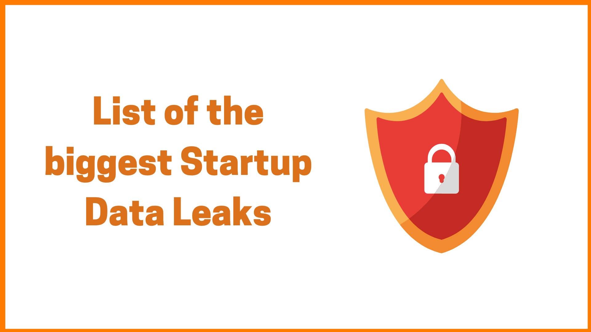 List of the biggest Startup Data Leaks