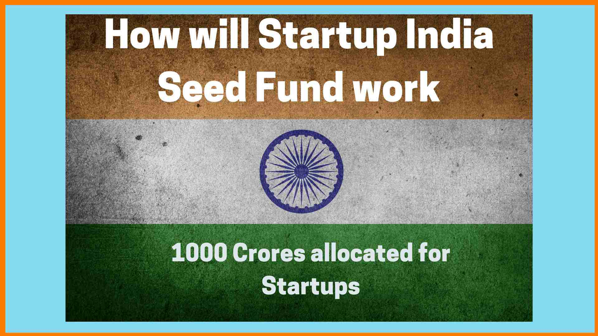 How Will Startup India Seed Fund Work