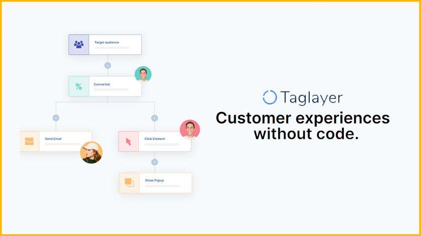 Taglayer enables you to convert visitors into loyal customers
