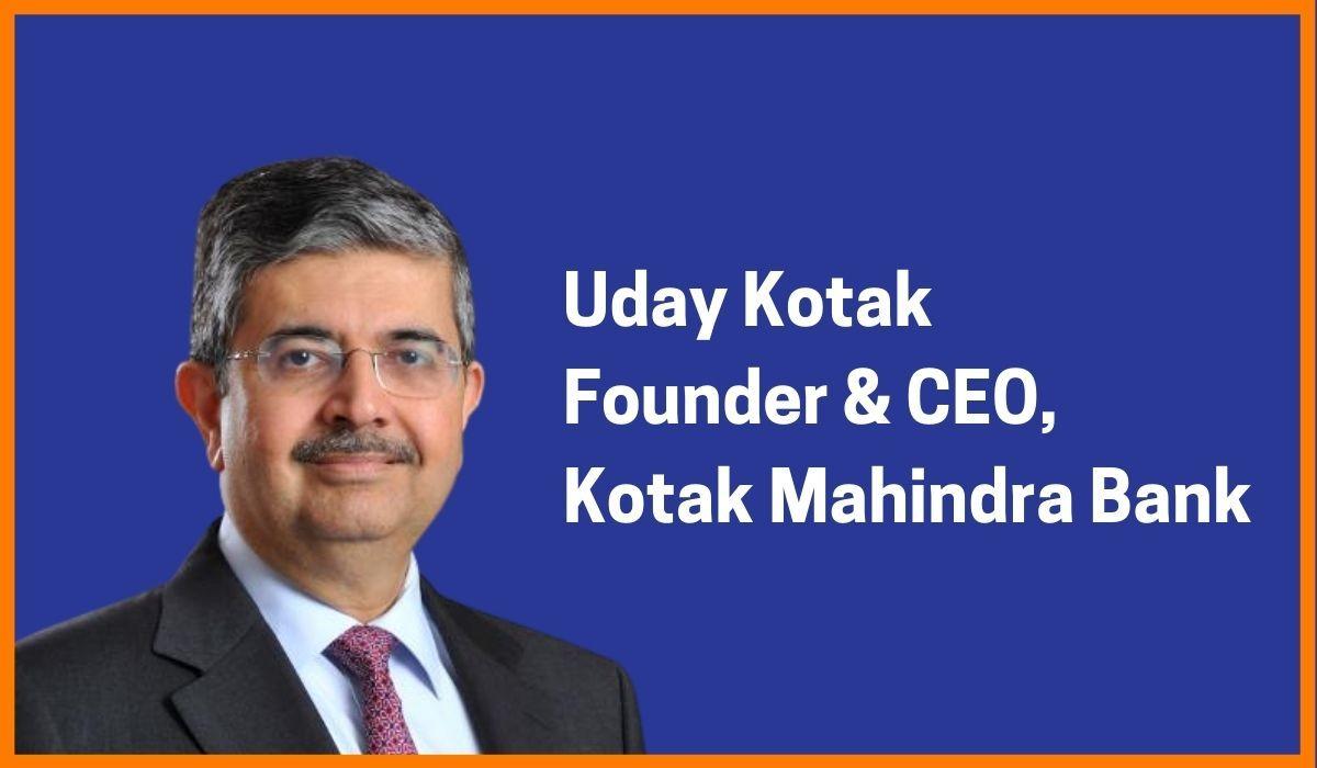 Uday Kotak: Founder, MD & CEO of Kotak Mahindra Bank