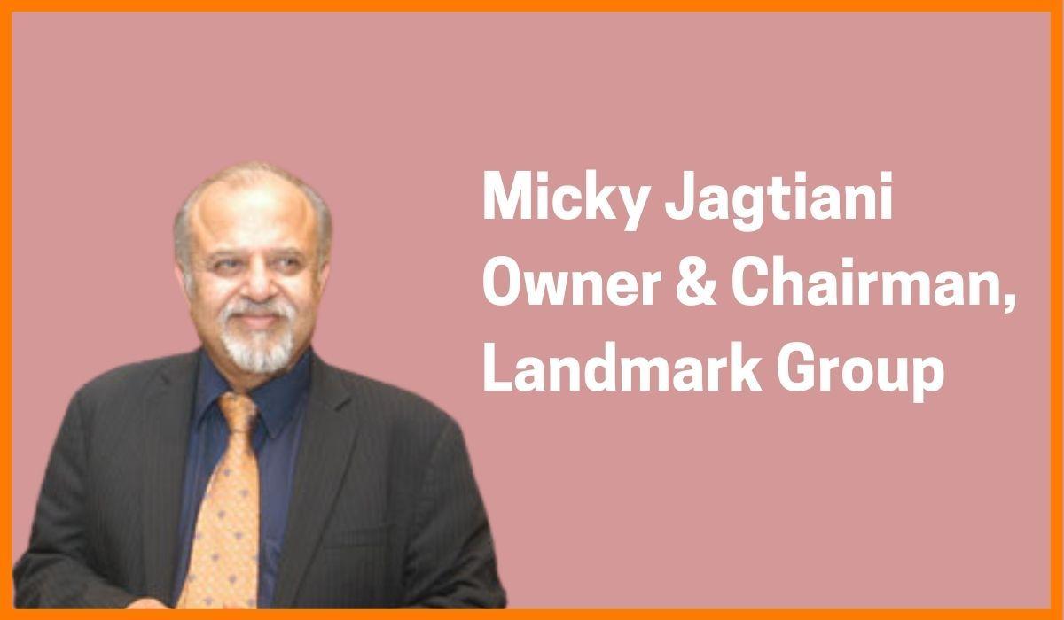 Micky Jagtiani: Chairman & Owner of Landmark Group