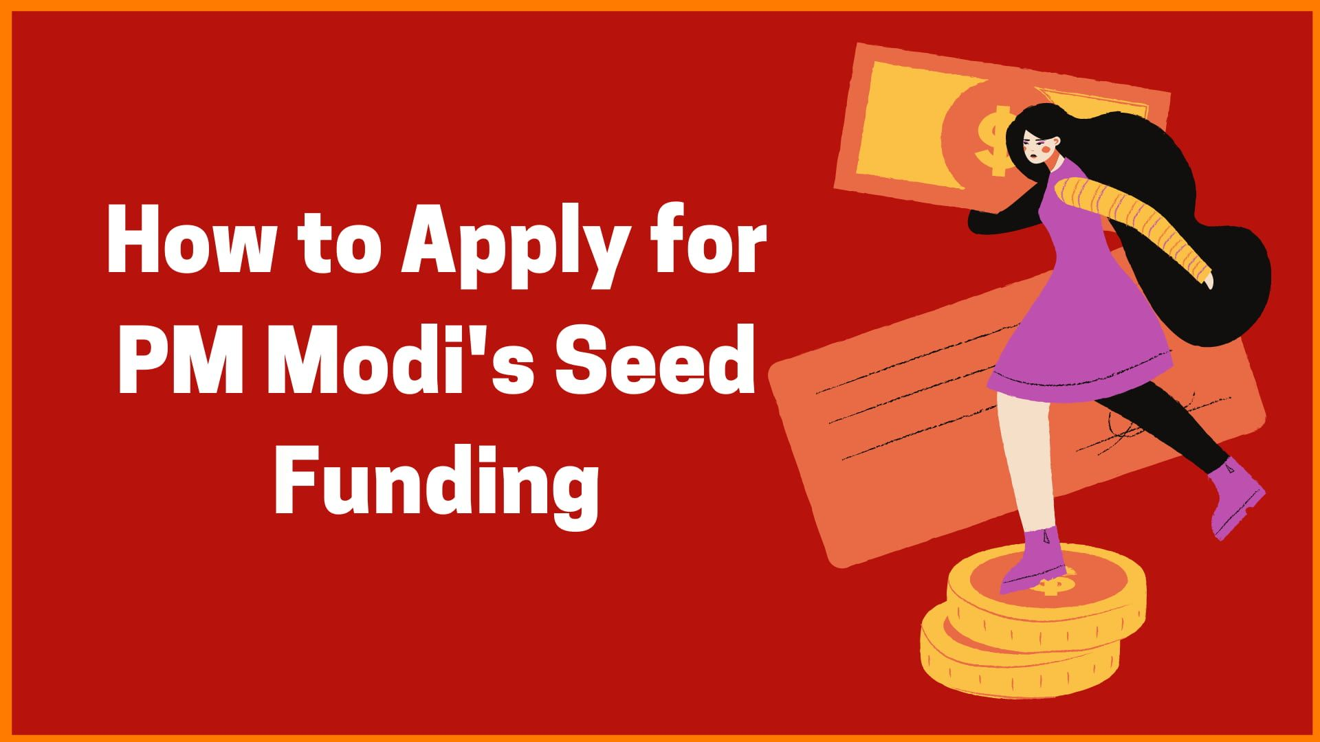 How to Apply for PM Modi's Seed Funding