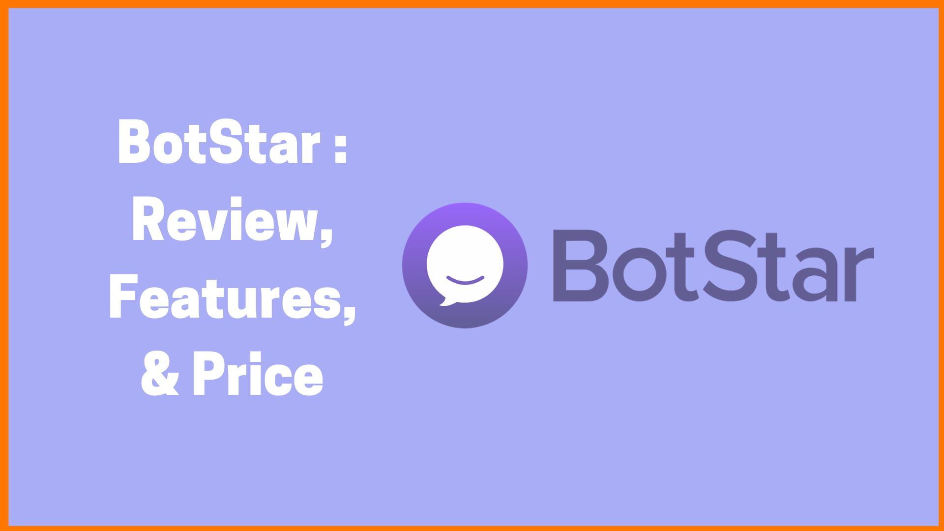 BotStar - Easiest Way to Create Your Own Chatbot