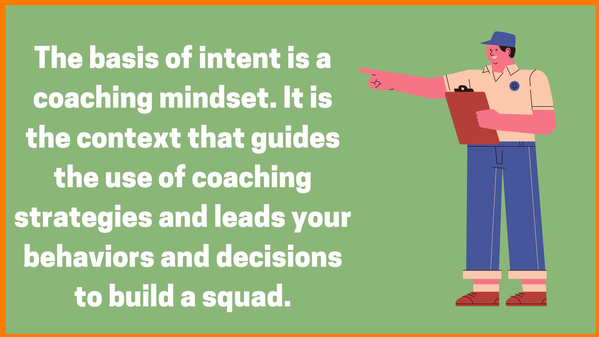Coaching Mindset helps alot
