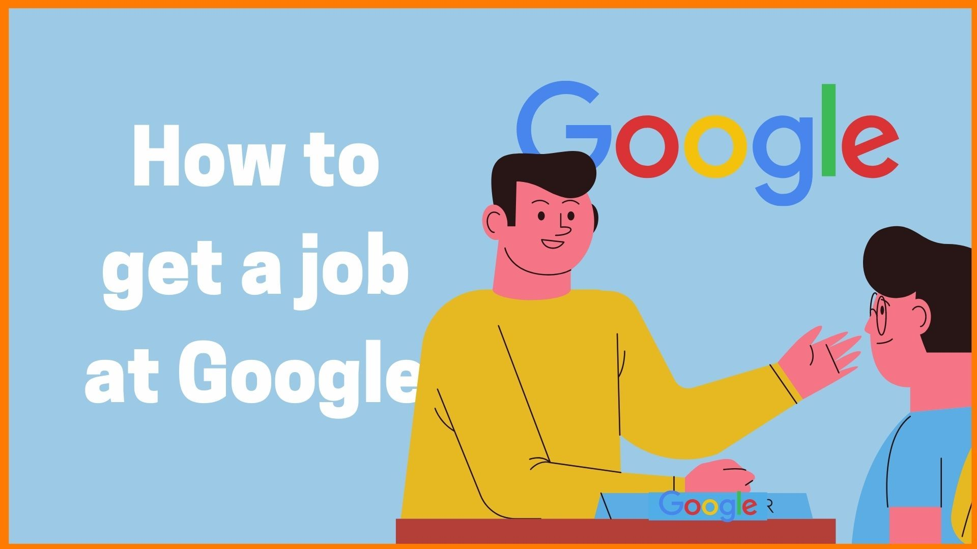How to Land a Job at Google | Hiring Strategy of Google