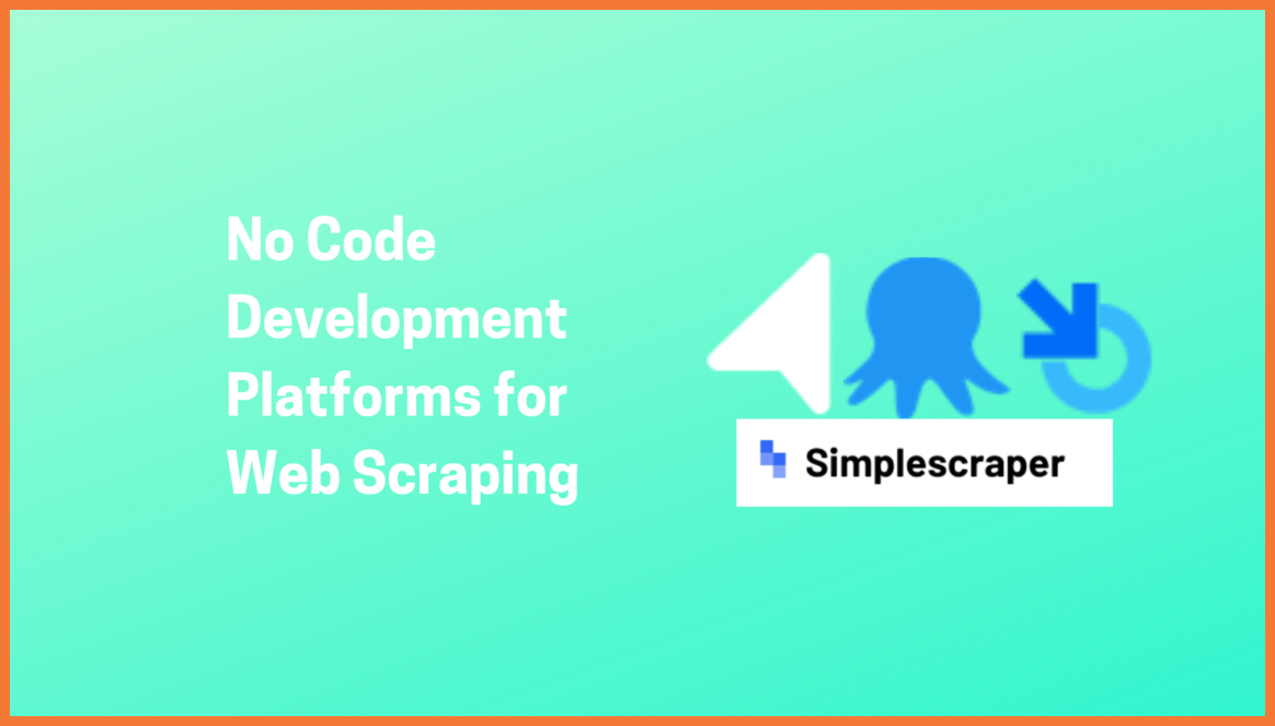 No Code Platforms for Web Scraping and Data Extraction