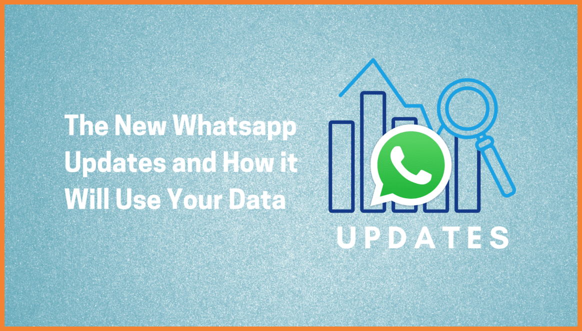 The New WhatsApp Update and How it Will Use Your Data