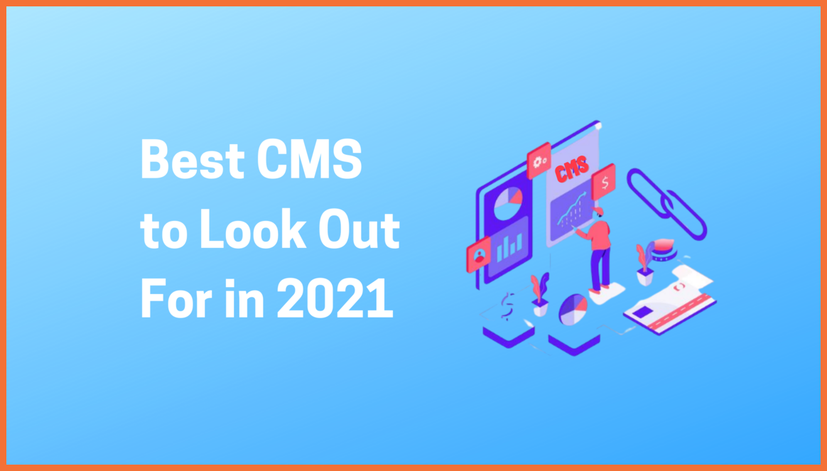 Best CMS to Look Out For in 2021